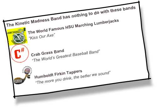 The Kinetic Madness Band has nothing to do with these bands